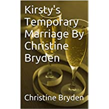 Kirsty's Temporary Marriage By Christine Bryden (English Edition)