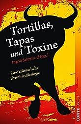 Tortillas, Tapas und Toxine: Eine kulinarische Krimi-Anthologie (Conte Krimi)