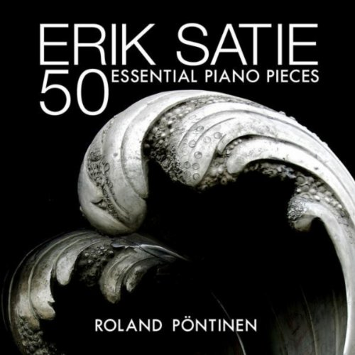 Erik Satie: 50 Essential Piano Pieces (Erik Satie-piano-musik)
