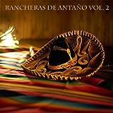 Rancheras De Antaño Vol 2