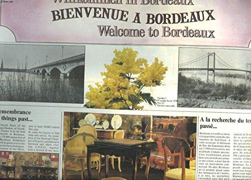 BIENVENUE A BORDEAUX / WILLKOMMEN IN BORDEAUX / WELCOM TO BORDEAUX. ARTISANAT, UN ARTISTE DU BOIS A BORDEAUX/ INDUSTREI, UN PORT, UNE VILLE / LE SALON DES ANTIQUAIRES / L'AQUITAINE AUX MILLE VISAGES / ...