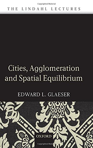 Cities, Agglomeration, and Spatial Equilibrium (The Linacre Lectures)