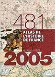 Telecharger Livres Atlas de l Histoire de France 481 2005 de Aurelie Boissiere 3 octobre 2012 (PDF,EPUB,MOBI) gratuits en Francaise