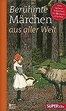Berühmte Märchen aus aller Welt 3: Vom Löweneckerchen bis Rumpelstilzchen