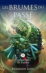 Les brumes du passé: roman fantasy (Les Mystères de Kioshe t. 5)