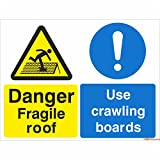 Danger Fragile Roof Use Crawling Boards Multi Purpose Sign 600mm x 450mm - Self Adhesive
