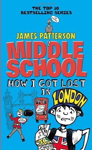 Middle School: How I Got Lost in London Paperback ¨C February 27, 2014