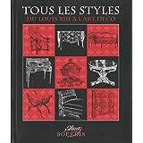 Tous les styles : Du Louis XIII à l'Art déco