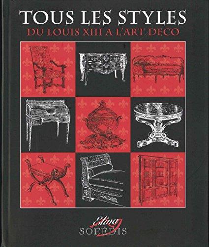 Tous les styles : Du Louis XIII à l'Art déco par Sylvie Chadenet