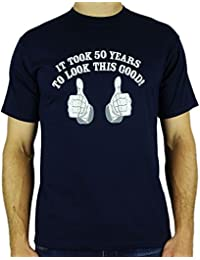 It Took 50 Years To Look This Good! - Cadeau d'anniversaire 50 ans T-Shirt
