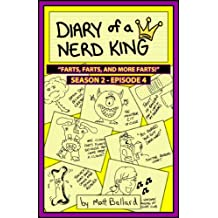 Diary of a Nerd King #2: Episode 4 - Farts, Farts, and More Farts!