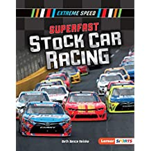 Superfast Stock Car Racing (Extreme Speed (Lerner ™ Sports)) (English Edition)