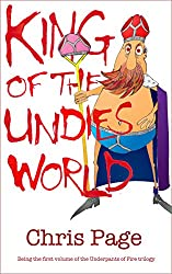 King of the Undies World (Underpants of Fire Book 1)