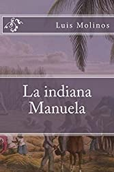 La indiana Manuela (Spanish Edition)