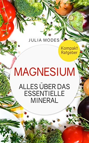 Magnesium: alles über das essentielle Mineral