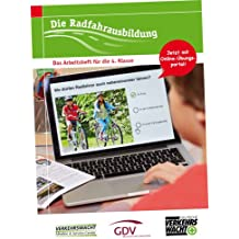 Die Radfahrausbildung - Das Arbeitsheft für die 3. und 4.Klasse - Jetzt neu: Mit Online - Übungsportal