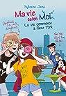 Ma vie selon moi, tome 12 : La vie commence à New York par Jaoui