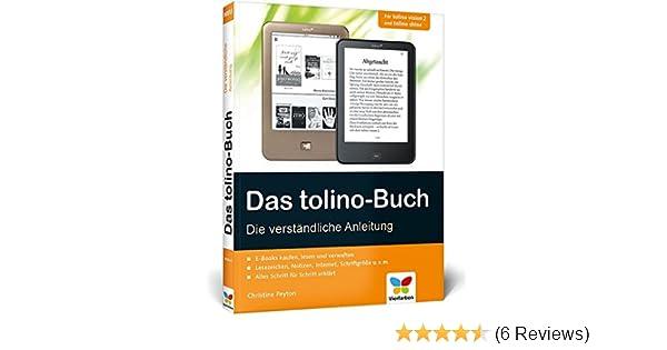 Das tolino-Buch: Die verständliche Anleitung. Für tolino vision 2 ...