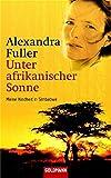 Unter afrikanischer Sonne: Meine Kindheit in Simbabwe (Goldmann Allgemeine Reihe) -