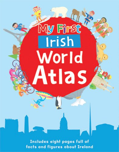 My First Irish World Atlas