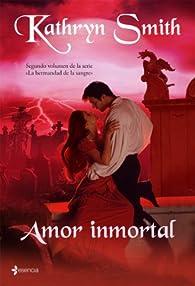 Amor inmortal par Kathryn Smith