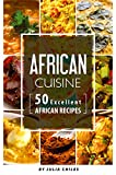 African Cuisine: 50 Excellent African Recipes (English Edition)