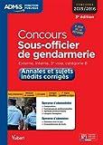 Concours Sous-officier de gendarmerie - Catégorie B - Annales et sujets inédits corrigés - Entraînement - À jour de la réforme - Concours 2015-2016