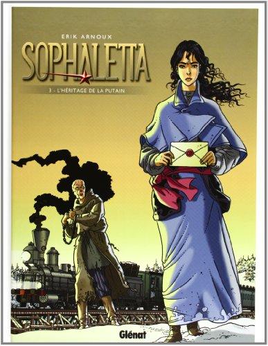 Sophaletta, tome 3 : L'héritage de la putain