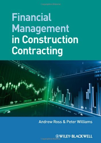Financial Management in Construction Contracting by Andrew Ross;Peter Williams(2013-01-11)