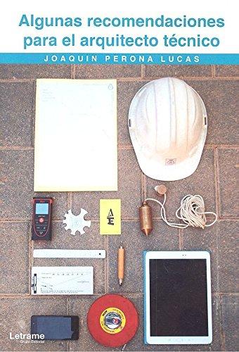 Algunas recomendaciones para el arquitecto técnico (Docencia) por Joaquín Perona Lucas