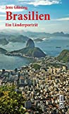Brasilien: Ein Länderporträt (Länderporträts)