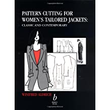 Pattern Cutting for Women′s Tailored Jackets: Classic and Contemporary