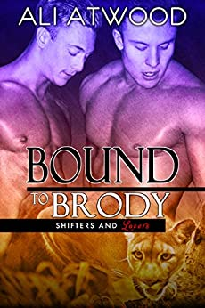 Bound to Brody (Shifters and Lovers Book 1) by [Atwood, Ali]