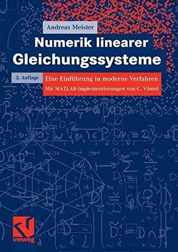 Numerik linearer Gleichungssysteme: Eine Einführung in moderne Verfahren. Mit MATLAB-Implementierung von C. Vömel