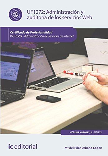 Administración y auditoría de los servicios web. ifct0509 - administración de servicios de internet por Mª del Pilar Urbano López