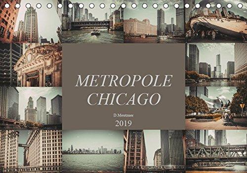 Metropole Chicago (Tischkalender 2019 DIN A5 quer): Der Fotograf Dirk Meutzner nimmt Sie mit auf eine Reise durch die Metropole Chicago (Monatskalender, 14 Seiten ) (CALVENDO Orte)