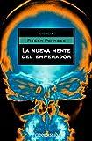 La nueva mente del emperador (Spanish Edition)