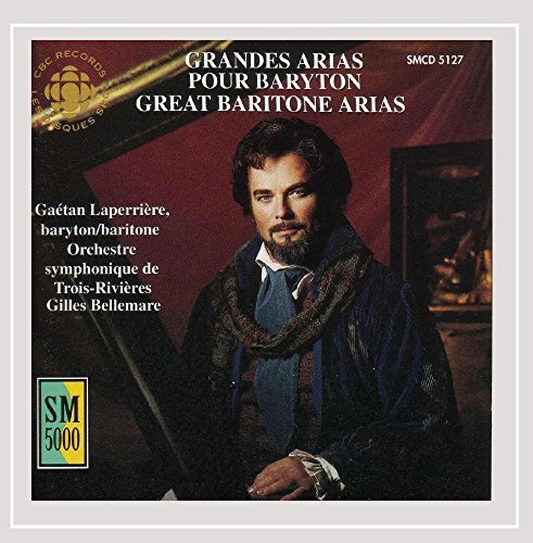 Great Baritone Arias by Gretan Laperriere