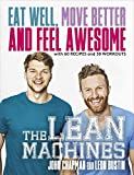 The Lean Machines: Eat Well, Move Better and Feel Awesome