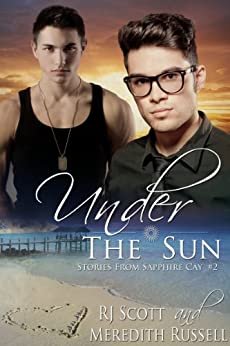 Under The Sun (Sapphire Cay Book 2) by [Scott, RJ, Russell, Meredith]