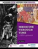 Hodder GCSE History for Edexcel: Medicine Through Time, c1250-Present (English Edition)