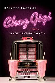 Chez Gigi, tome 1 : Le petit restaurant du coin par Rosette Laberge