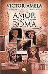 Amor Contra Roma par Amela