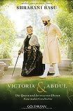 Victoria & Abdul: Die Queen und ihr treuester Diener - Eine wahre Geschichte - Shrabani Basu