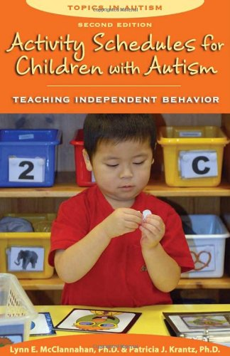 Activity Schedules for Children with Autism: Teaching Independent Behavior (Topics in Autism)