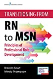 Transitioning from RN to Msn: Principles of Professional Role Development