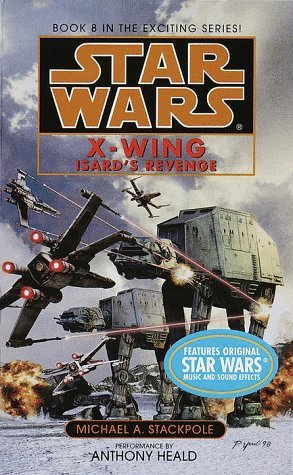 Star Wars: X-Wing - Isard's Revenge by Michael A. Stackpole (1999-04-06)