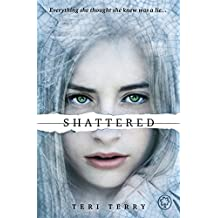Shattered: Book 3: 3/3 (SLATED Trilogy) by Teri Terry (2014-03-06)