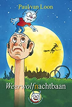 Weerwolfnachtbaan (Dolfje Weerwolfje Book 13) van [van Loon,Paul]