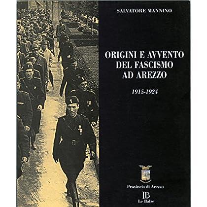 Origini E Avvento Del Fascismo Ad Arezzo 1915-1924
